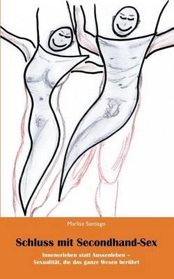 Schluss Mit Secondhand-Sex (Paperback)