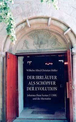 Der Irrlaufer ALS Schopfer Der Evolution (Paperback)