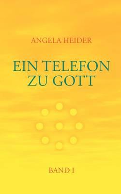 Ein Telefon Zu Gott Band 1 (Paperback)
