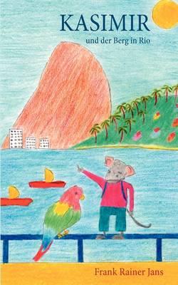 Kasimir Und Der Berg in Rio (Paperback)