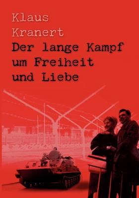 Der Lange Kampf Um Freiheit Und Liebe (Paperback)