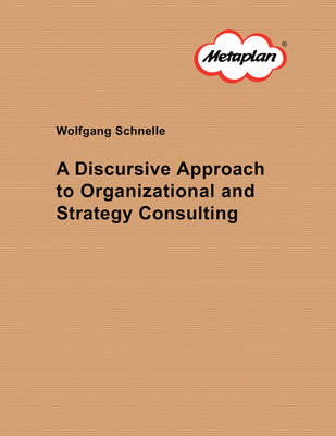 A Discursive Approach to Organizational and Strategy Consulting (Paperback)