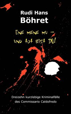Ene Mene Mu - Und Tot Bist Du! (Paperback)