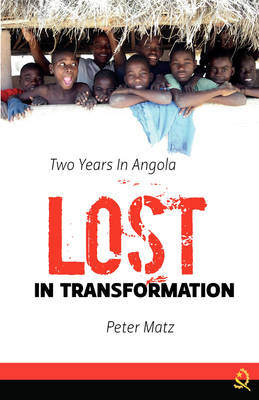 Lost in Transformation: Two Years in Angola (Paperback)