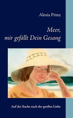 Meer, Mir Gefllt Dein Gesang (Paperback)