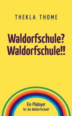 Waldorfschule? Waldorfschule!! (Paperback)