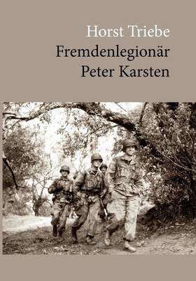 Fremdenlegionr Peter Karsten (Paperback)