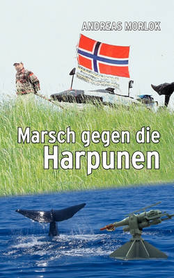 Marsch Gegen Die Harpunen (Paperback)