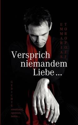 Versprich Niemandem Liebe ... (Paperback)