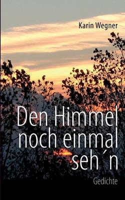 Den Himmel Noch Einmal Seh'n (Paperback)