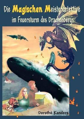 Die Magischen Meisterdetektive Im Feuersturm Des Drachenbergs (Paperback)