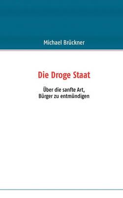 Die Droge Staat (Paperback)