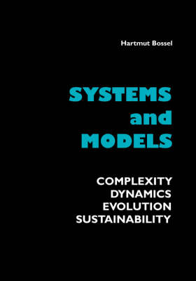 Systems and Models. Complexity, Dynamics, Evolution, Sustainability (Paperback)