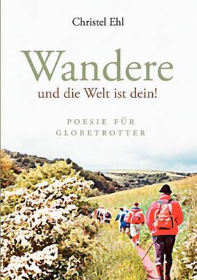 Wandere Und Die Welt Ist Dein! (Paperback)