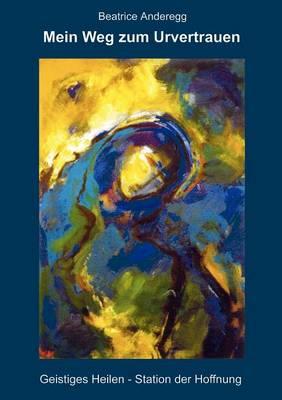 Mein Weg Zum Urvertrauen (Paperback)
