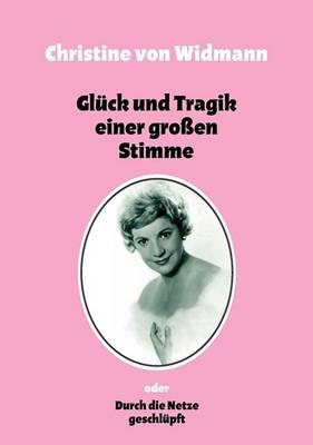 Glck Und Tragik Einer Groen Stimme (Paperback)