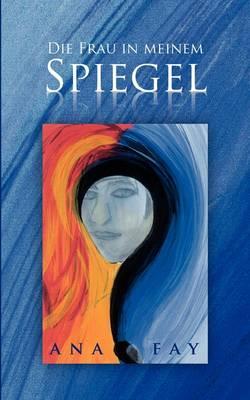 Die Frau in Meinem Spiegel (Paperback)