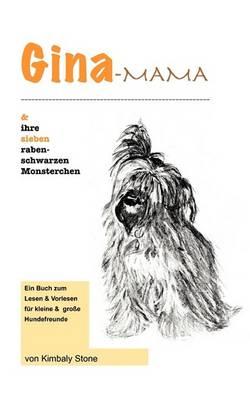 Gina-Mama Und Ihre Sieben Rabenschwarzen Monsterchen (Paperback)