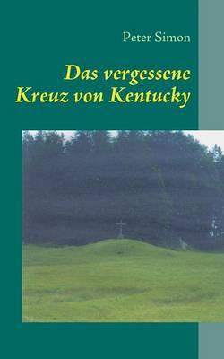 Das vergessene Kreuz von Kentucky (Paperback)