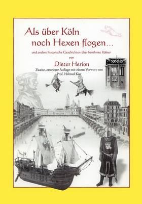 ALS Uber Koln Noch Hexen Flogen (Paperback)