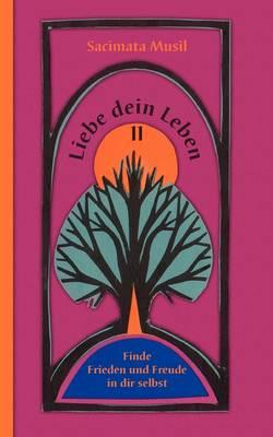 Liebe Dein Leben II (Paperback)