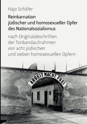 Reinkarnation Judischer Und Homosexueller Opfer Des Nationalsozialismus (Paperback)
