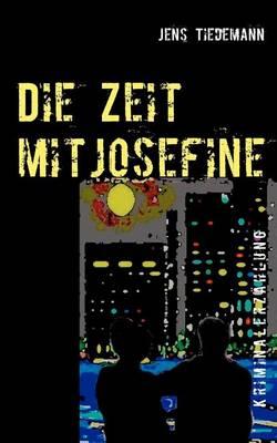 Die Zeit Mit Josefine (Paperback)
