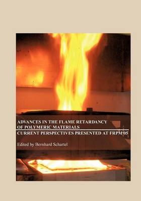 Advances in the Flame Retardancy of Polymeric Materials (Paperback)