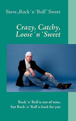Crazy, Catchy, Loose'n' Sweet (Paperback)