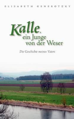 Kalle, Ein Junge Von Der Weser (Paperback)
