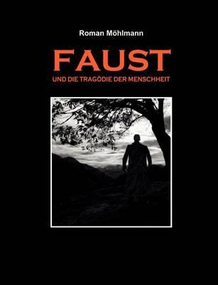 Faust Und Die Trag Die Der Menschheit (Paperback)