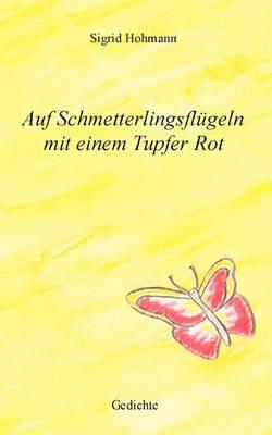 Auf Schmetterlingsfl Geln Mit Einem Tupfer Rot (Paperback)