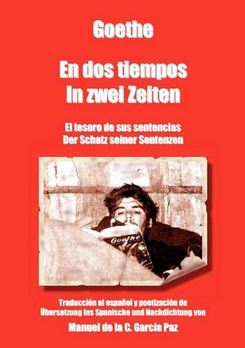 Goethe - En DOS Tiempos - In Zwei Zeiten (Paperback)