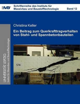 Ein Beitrag Zum Querkrafttragverhalten Von Stahl- Und Spannbetonbauteilen (Paperback)