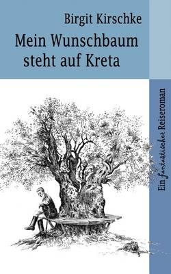 Mein Wunschbaum Steht Auf Kreta (Paperback)