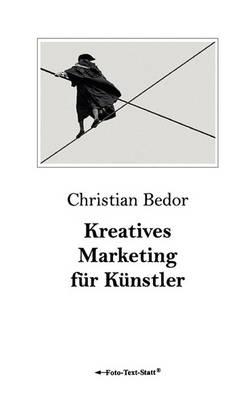 Kreatives Marketing Fur Kunstler (Paperback)