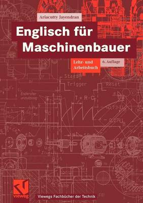 Englisch Fur Maschinenbauer: Lehr- Und Arbeitsbuch - Viewegs Fachb Cher Der Technik (Paperback)