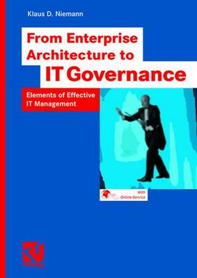 From Enterprise Architecture to IT Governance 2006 (Paperback)