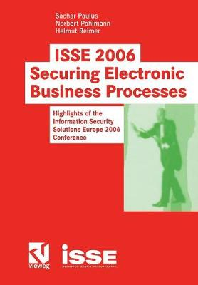ISSE 2006 Securing Electronic Business Processes 2006: Highlights of the Information Security Solutions Europe 2006 Conference (Paperback)
