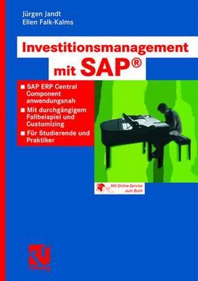 Investitionsmanagement Mit Sap(r): SAP Erp Central Component Anwendungsnah. Mit Durchgangigem Fallbeispiel Und Customizing. Fur Studierende Und Praktiker (Paperback)