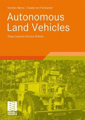 Autonomous Land Vehicles 2009: Steps Towards Service Robots (Paperback)