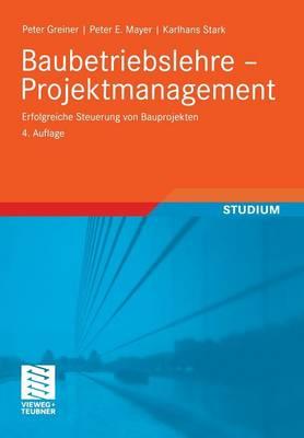 Baubetriebslehre - Projektmanagement: Erfolgreiche Steuerung Von Bauprojekten (Paperback)