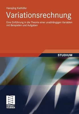 Variationsrechnung: Eine Einf�hrung in Die Theorie Einer Unabh�ngigen Variablen Mit Beispielen Und Aufgaben (Paperback)