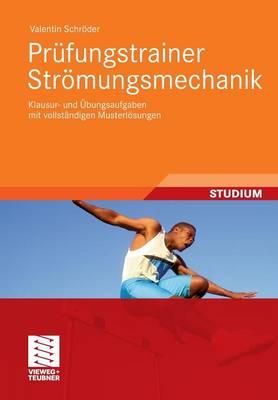 PR fungstrainer Str mungsmechanik: Klausur- Und  bungsaufgaben Mit Vollst ndigen Musterl sungen (Paperback)