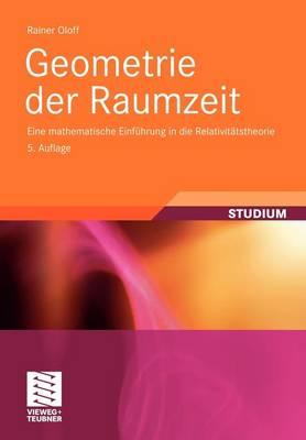 Geometrie Der Raumzeit: Eine Mathematische Einf hrung in Die Relativit tstheorie (Paperback)