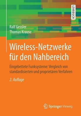 Wireless-Netzwerke F r Den Nahbereich: Eingebettete Funksysteme: Vergleich Von Standardisierten Und Propriet ren Verfahren (Paperback)