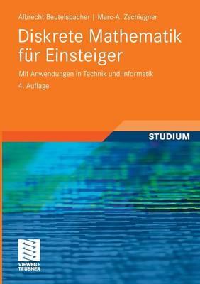 Diskrete Mathematik Fur Einsteiger: Mit Anwendungen in Technik Und Informatik (Paperback)