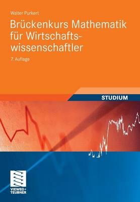Bruckenkurs Mathematik Fur Wirtschaftswissenschaftler - Studienb Cher Wirtschaftsmathematik (Paperback)