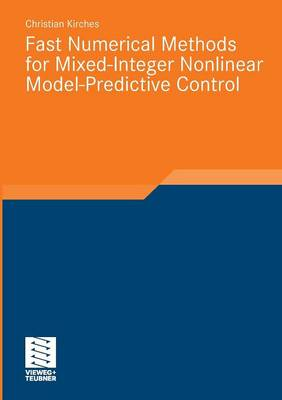 Fast Numerical Methods for Mixed-Integer Nonlinear Model-Predictive Control - Advances in Numerical Mathematics (Paperback)