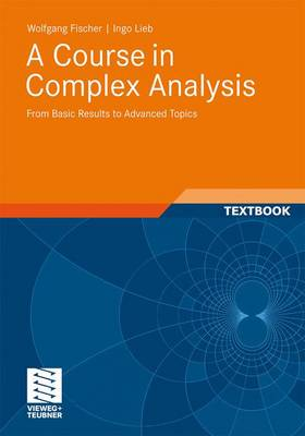 A Course in Complex Analysis: From Basic Results to Advanced Topics (Paperback)